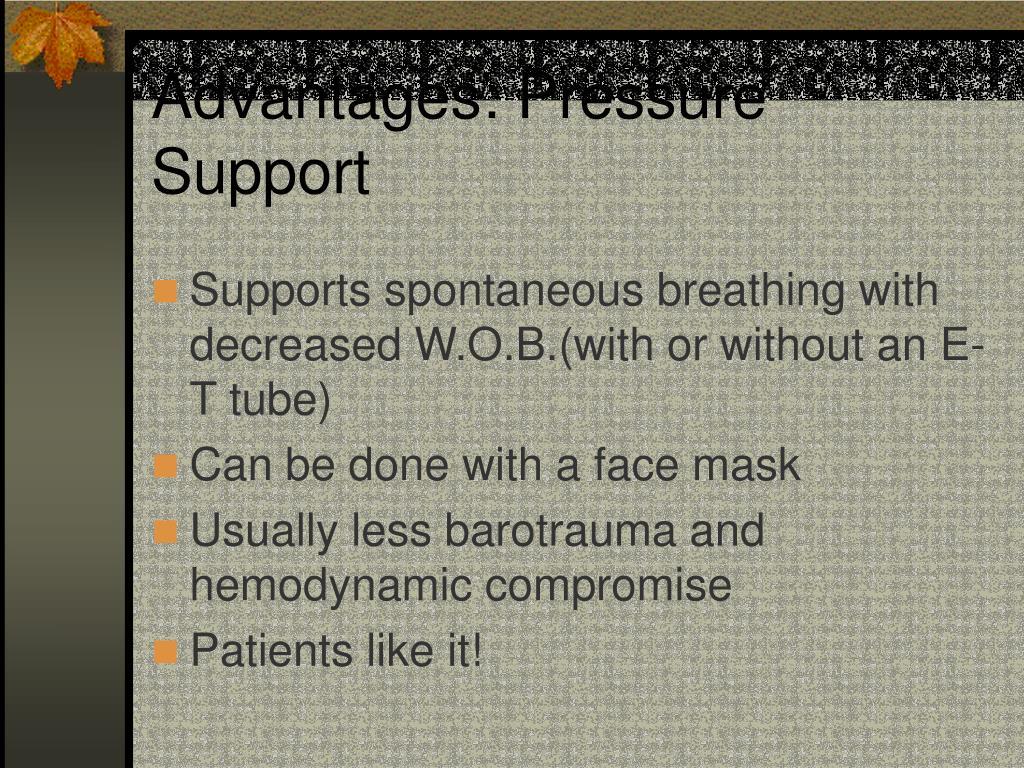 Advantages: Pressure Support