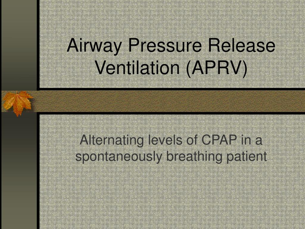 Airway Pressure Release Ventilation (APRV)