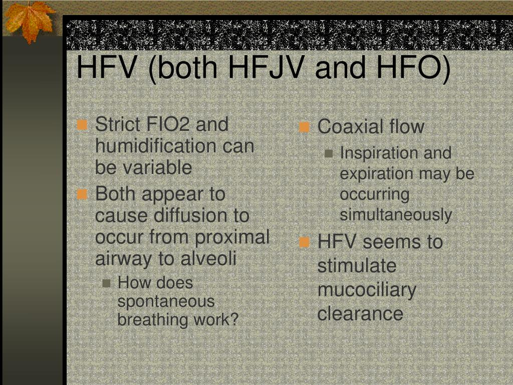 Strict FIO2 and humidification can be variable