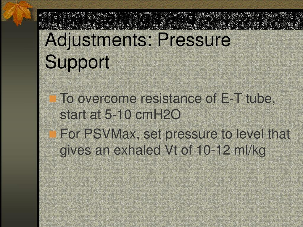 Initial Settings and Adjustments: Pressure Support