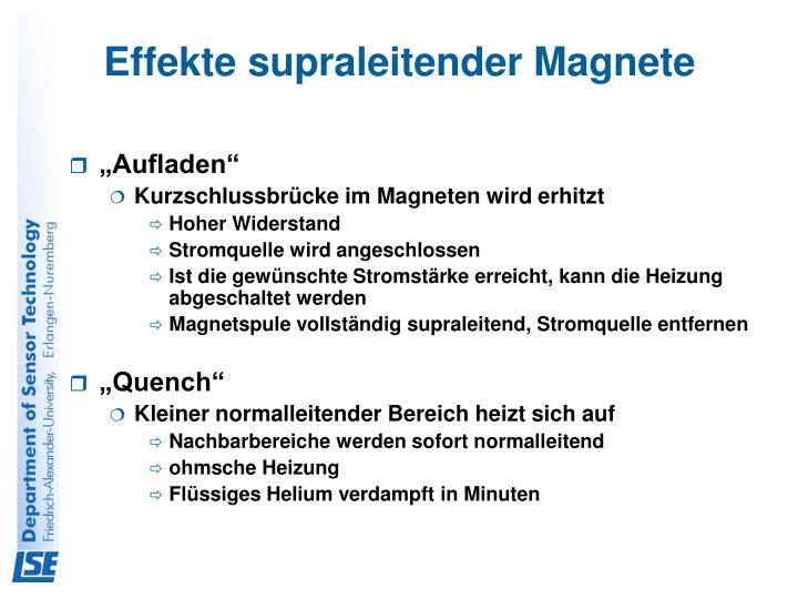 Effekte supraleitender Magnete