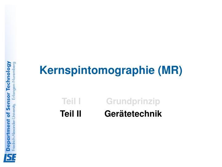 Kernspintomographie (MR)