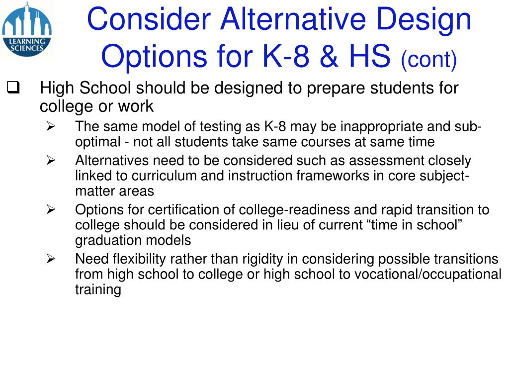 Consider Alternative Design Options for K-8 & HS