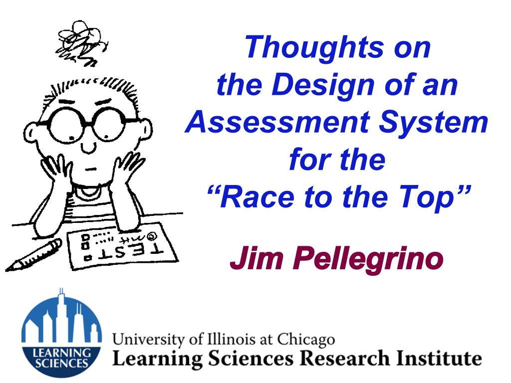 thoughts on the design of an assessment system for the race to the top l.