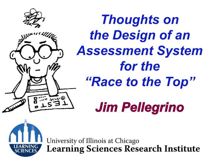 Thoughts on the design of an assessment system for the race to the top
