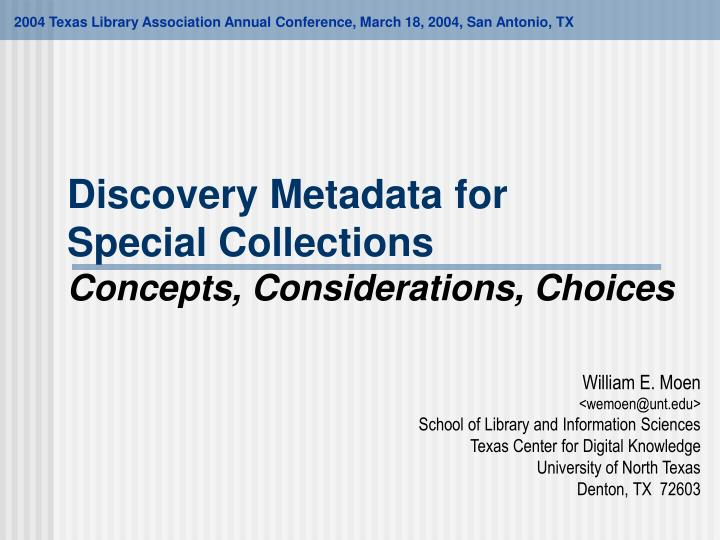 Discovery metadata for special collections concepts considerations choices