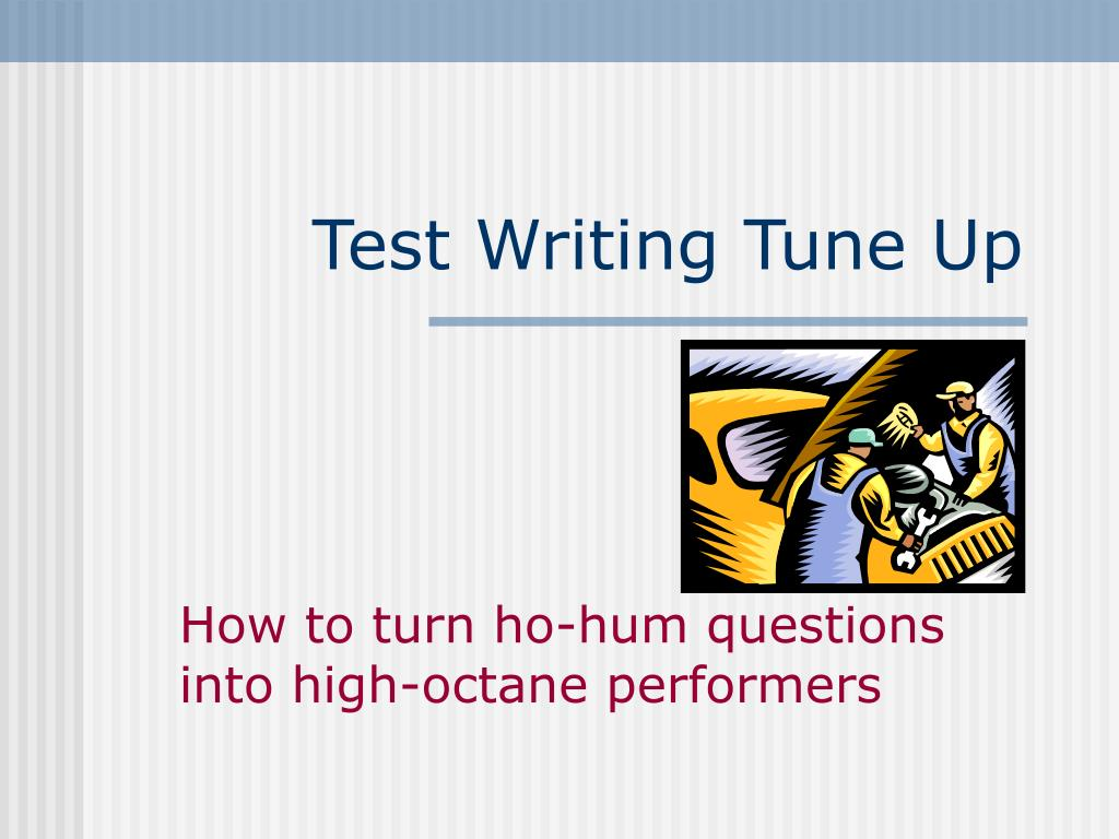 test writing tune up l.