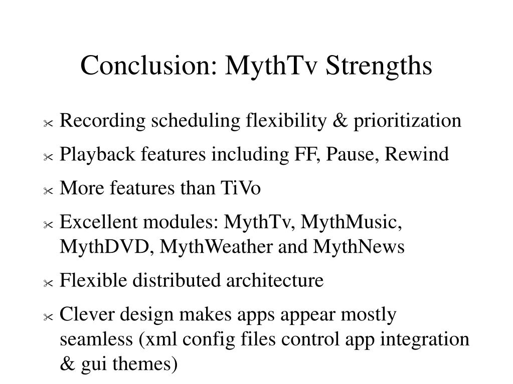 Conclusion: MythTv Strengths