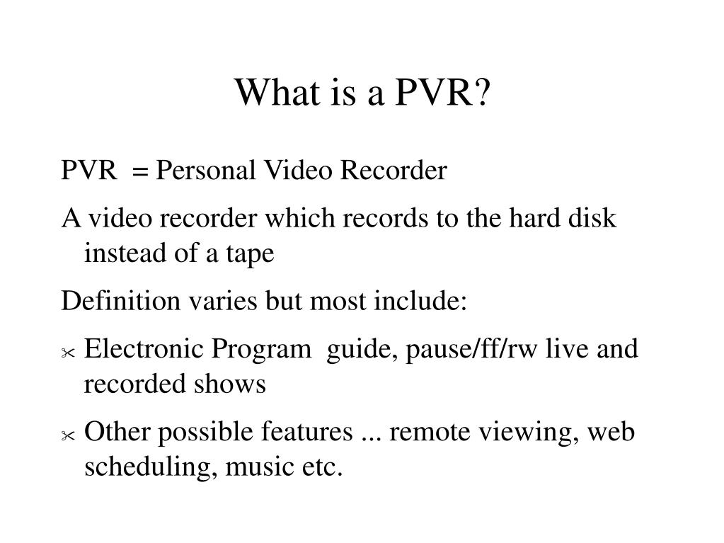 What is a PVR?