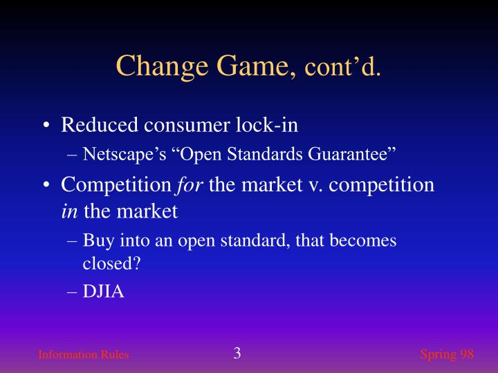 Change game cont d