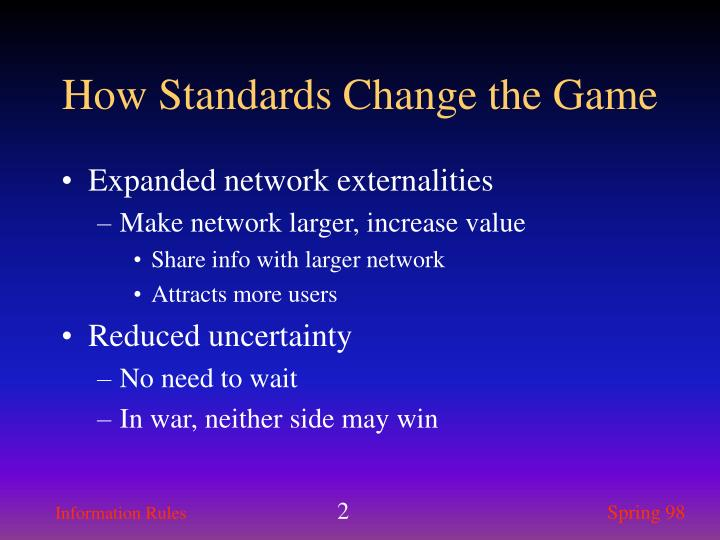 How standards change the game