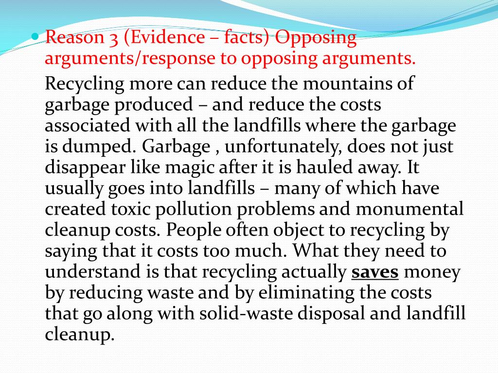 Reason 3 (Evidence – facts) Opposing arguments/response to opposing arguments.