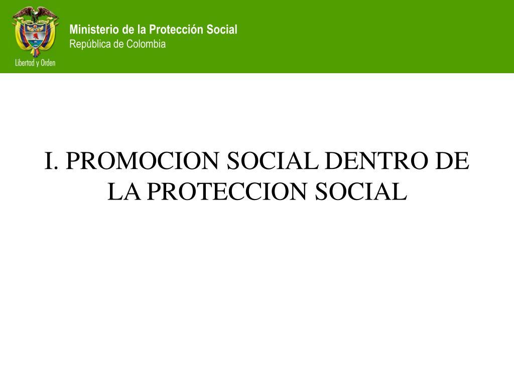 I. PROMOCION SOCIAL DENTRO DE LA PROTECCION SOCIAL