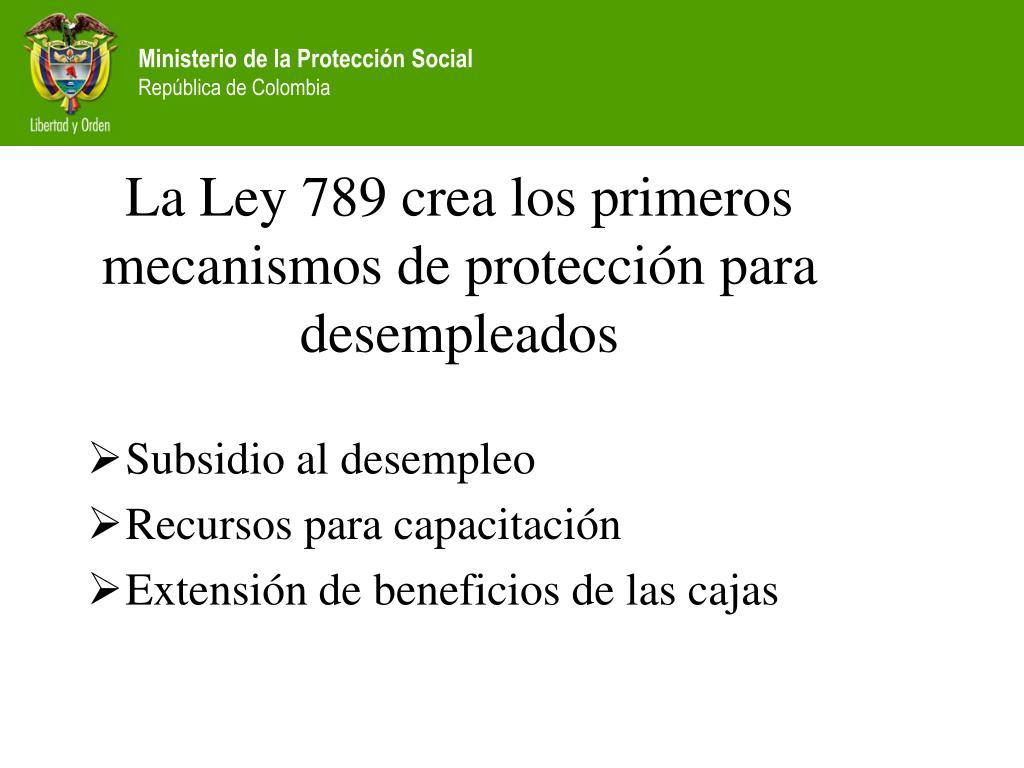 La Ley 789 crea los primeros mecanismos de protección para desempleados