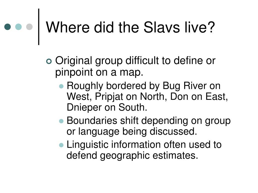 Where did the Slavs live?