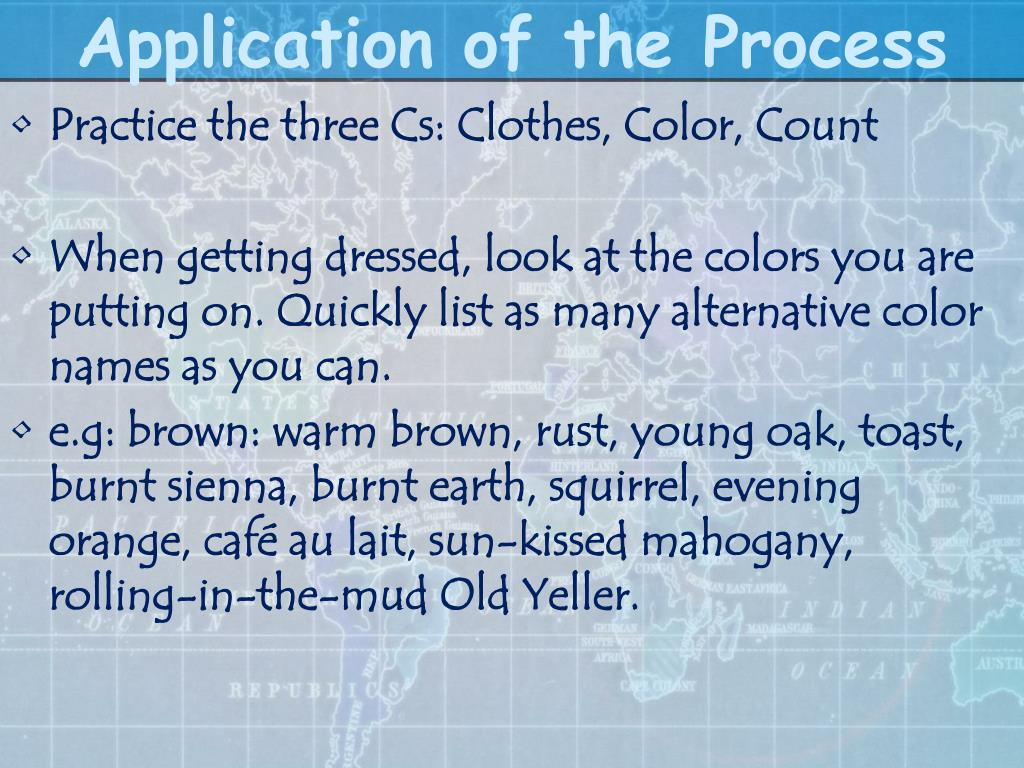 Application of the Process