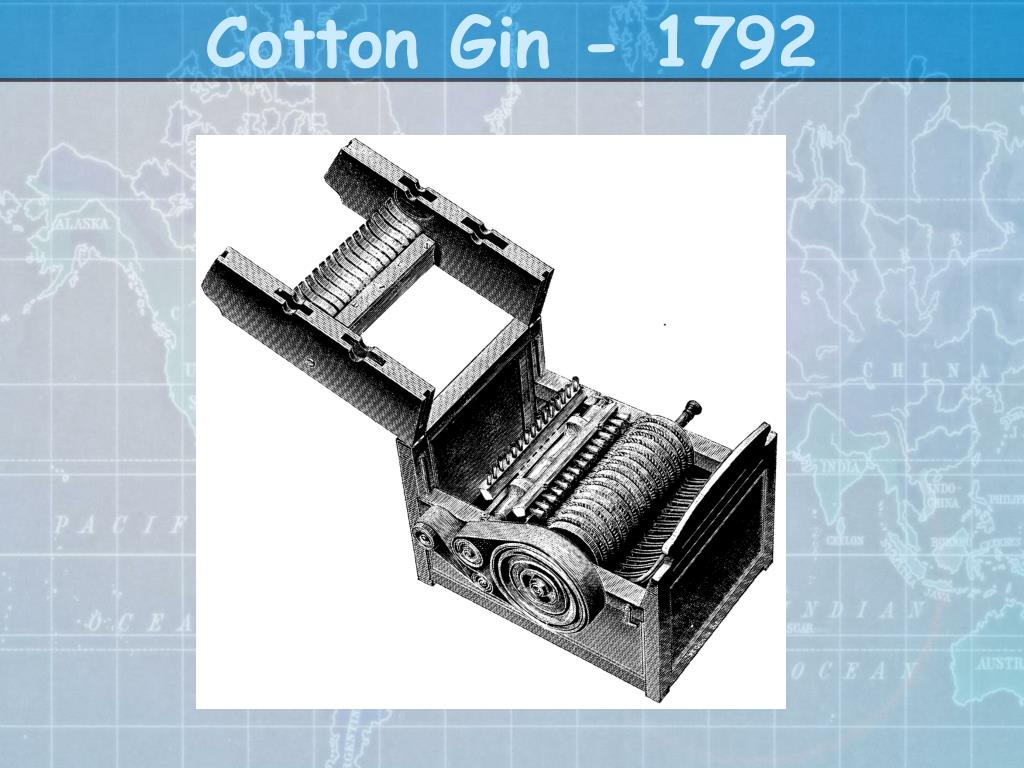 Cotton Gin - 1792