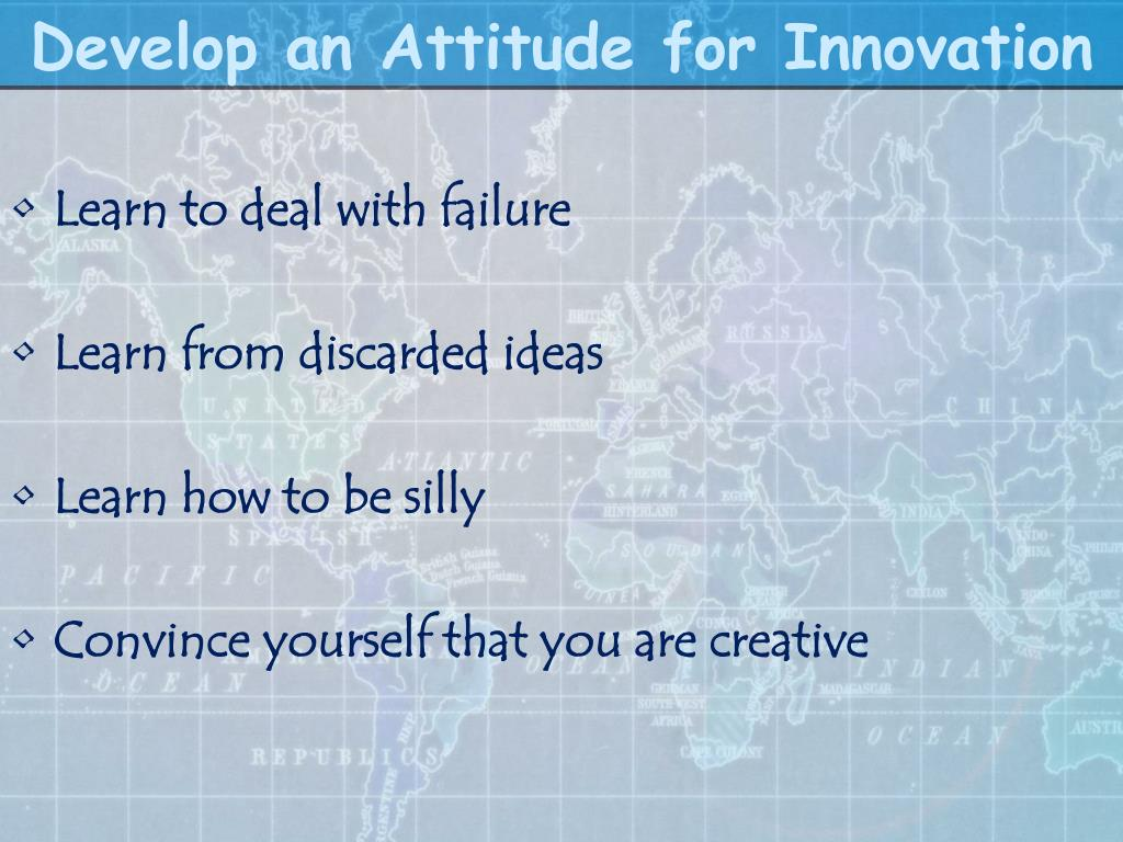 Develop an Attitude for Innovation