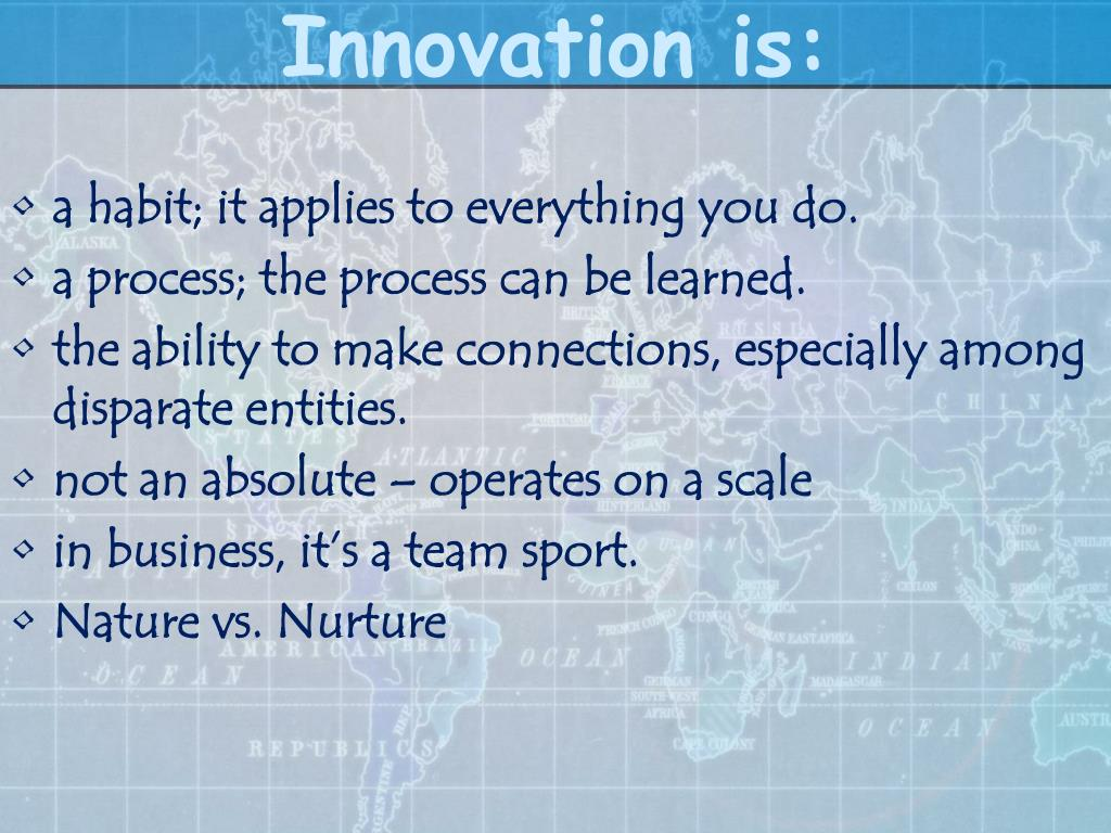 Innovation is: