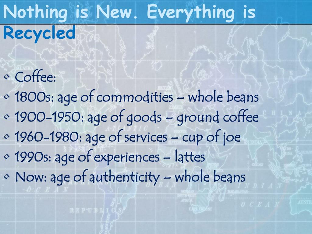 Nothing is New. Everything is