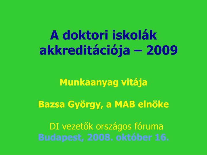 A doktori iskolák akkreditációja – 2009