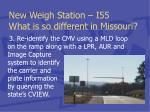 new weigh station i55 what is so different in missouri17