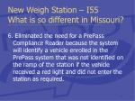 new weigh station i55 what is so different in missouri20
