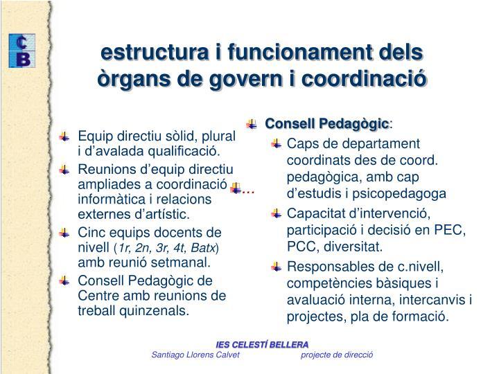 Equip directiu sòlid, plural i d'avalada qualificació.