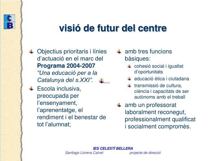 Objectius prioritaris i línies d'actuació en el marc del