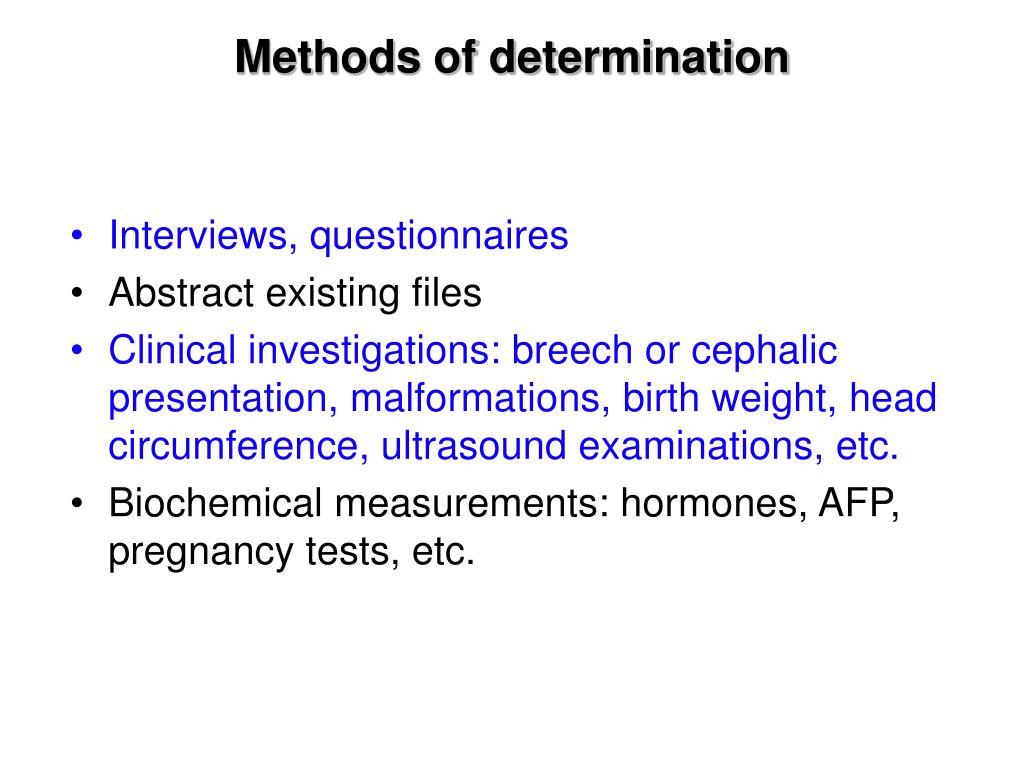 Methods of determination