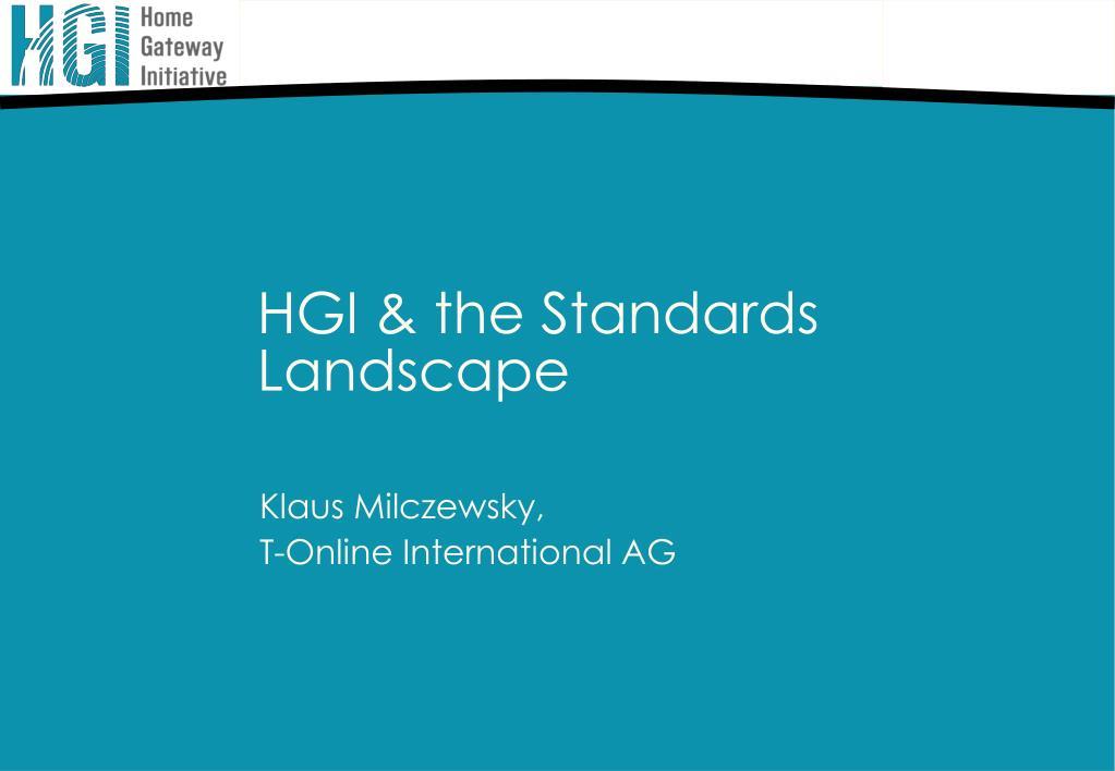 HGI & the Standards Landscape