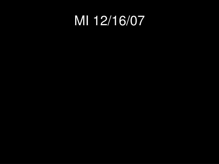 MI 12/16/07