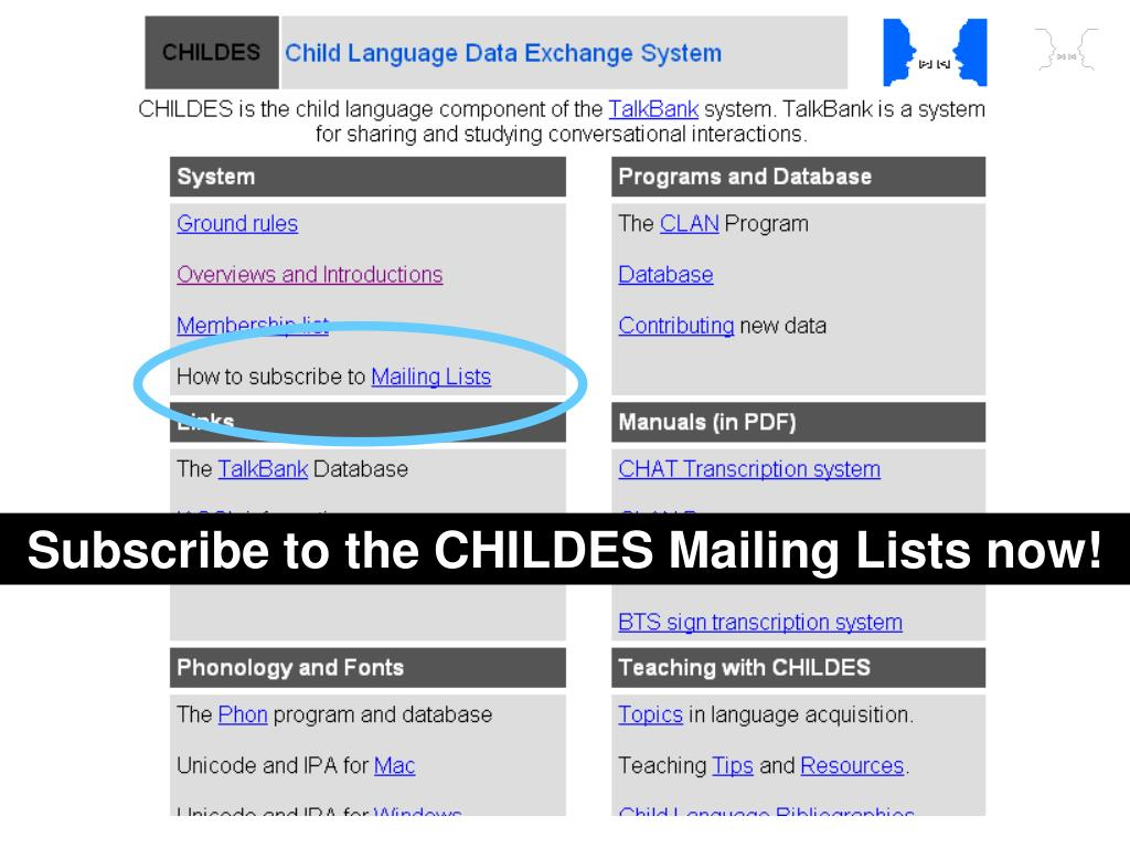Subscribe to the CHILDES Mailing Lists now!