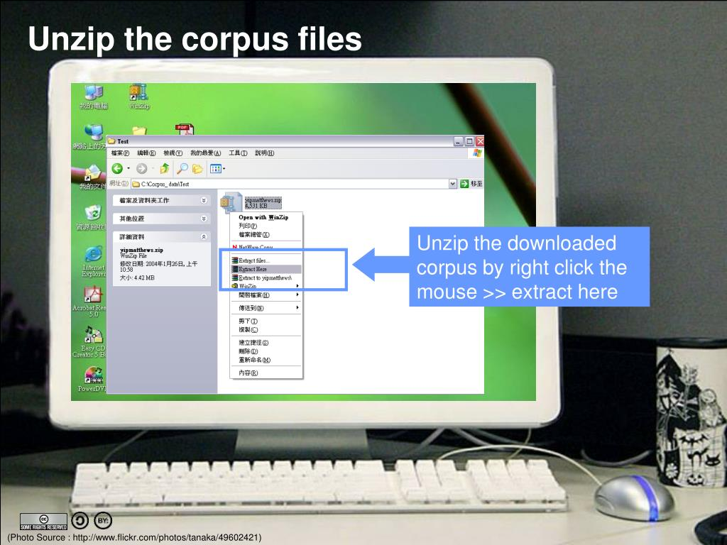 Unzip the downloaded corpus by right click the mouse >> extract here