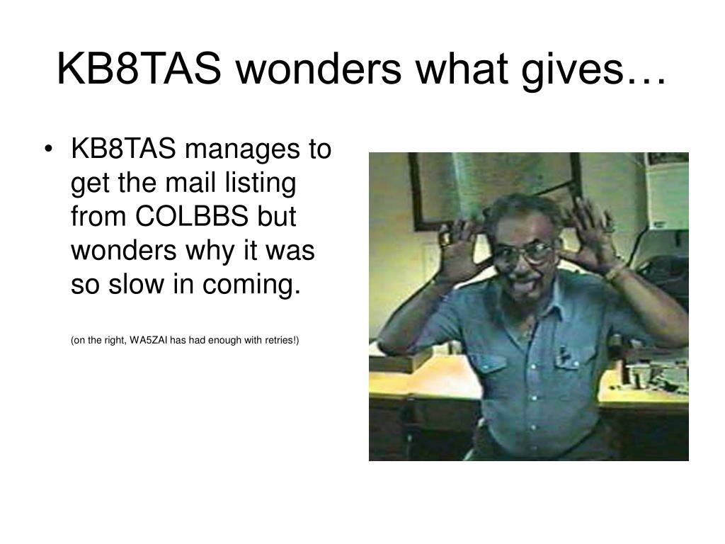 KB8TAS wonders what gives…