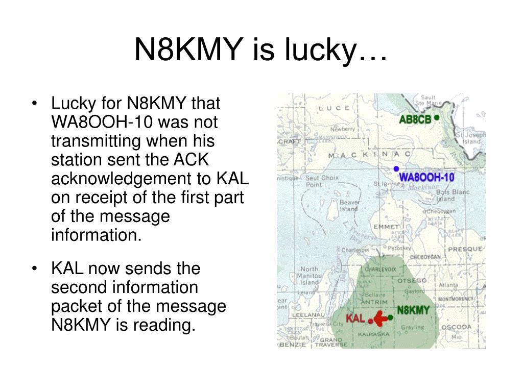 N8KMY is lucky…