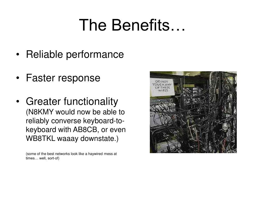 The Benefits…
