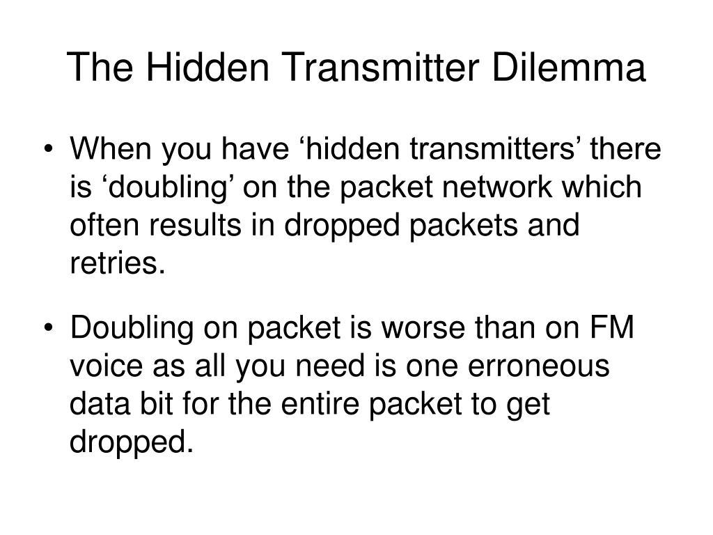 The Hidden Transmitter Dilemma