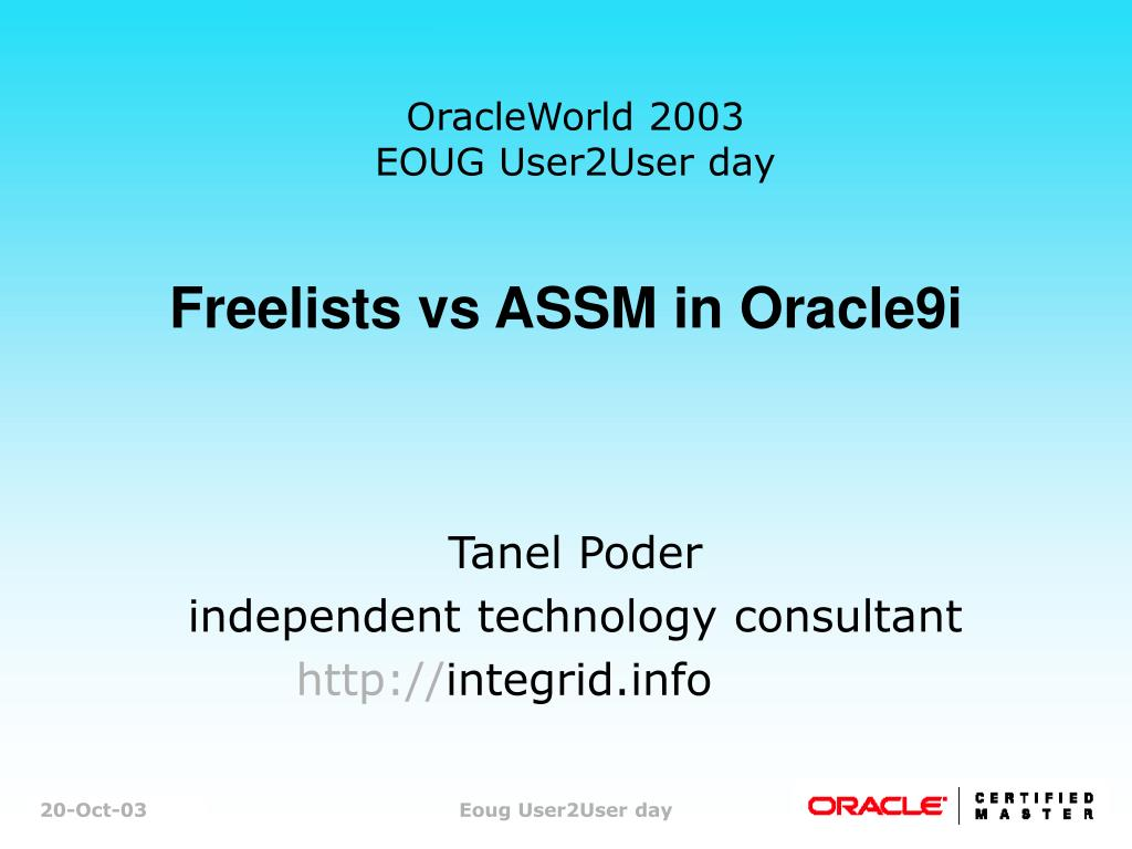 OracleWorld 2003 EOUG User2User day