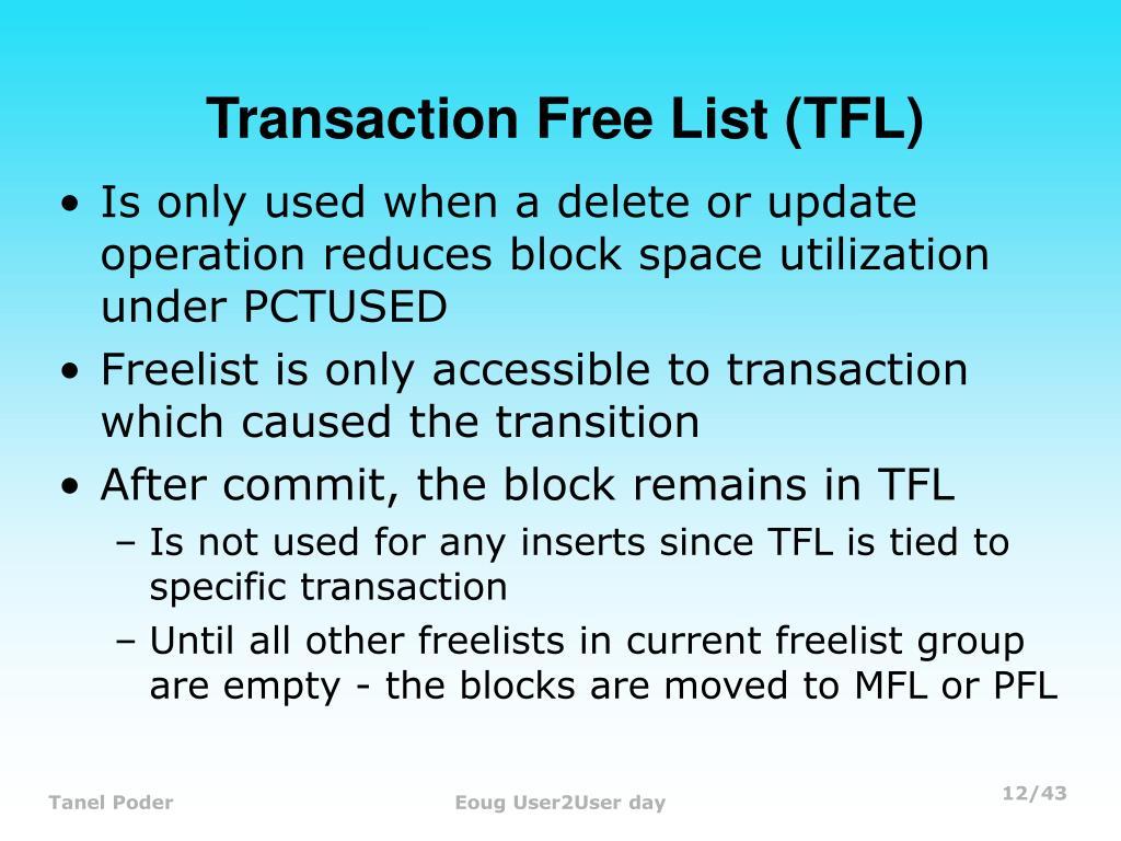 Transaction Free List (TFL)
