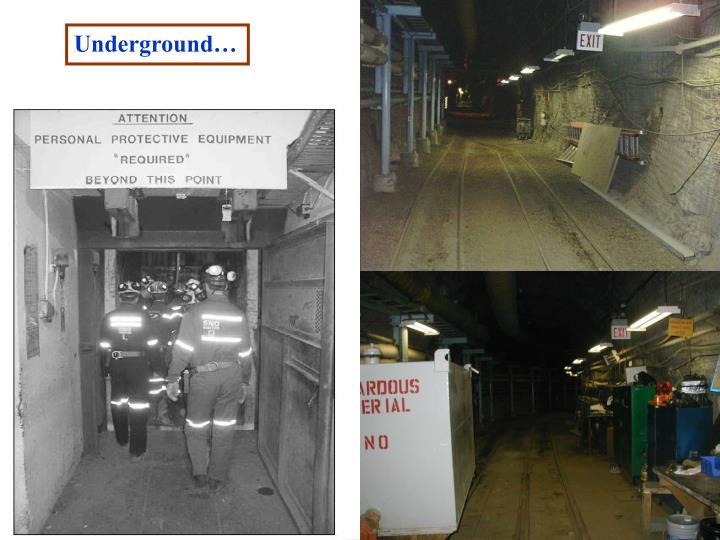 Underground…