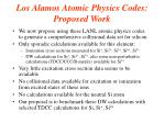 los alamos atomic physics codes proposed work