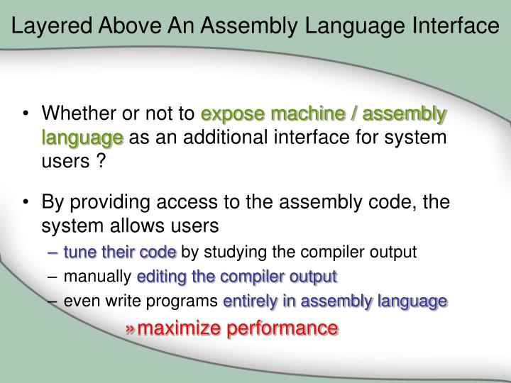 Layered Above An Assembly Language Interface