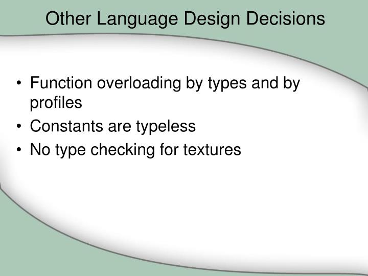 Other Language Design Decisions