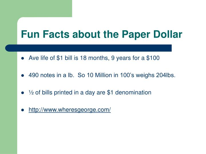 Fun Facts about the Paper Dollar