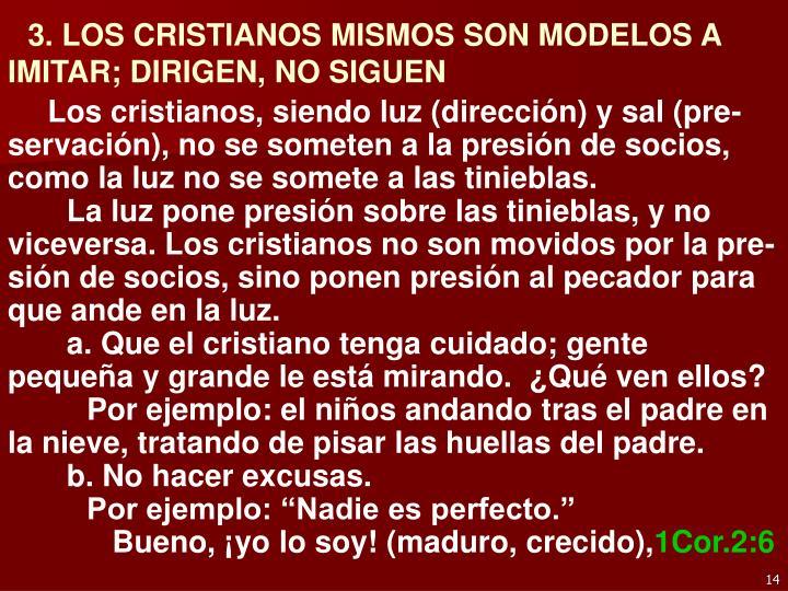 3. LOS CRISTIANOS MISMOS SON MODELOS A IMITAR; DIRIGEN, NO SIGUEN