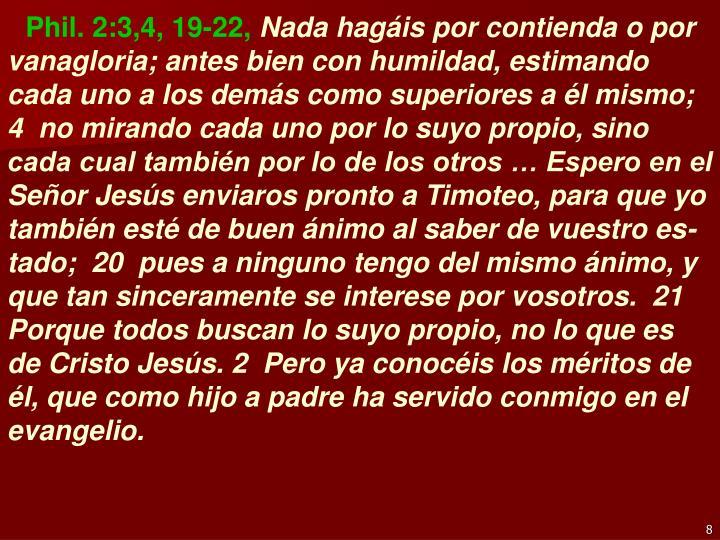 Phil. 2:3,4, 19-22,