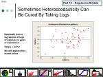 sometimes heteroscedasticity can be cured by taking logs