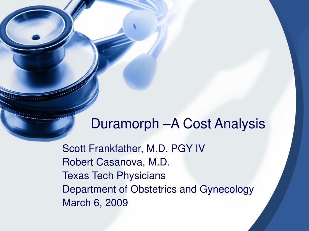 Duramorph –A Cost Analysis
