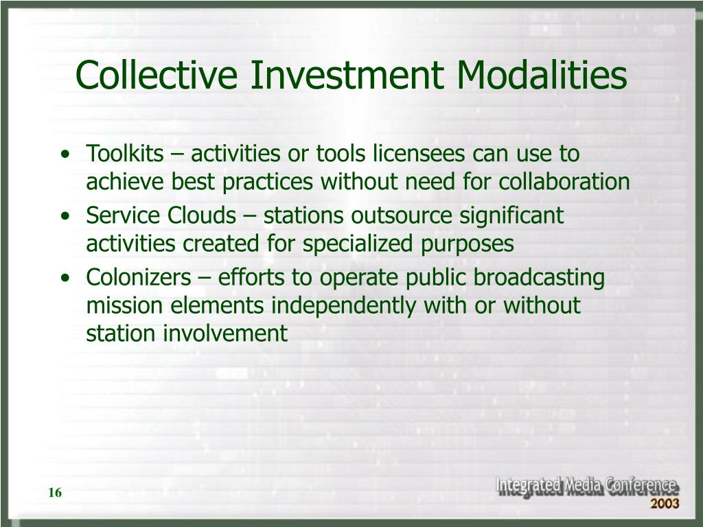 Collective Investment Modalities